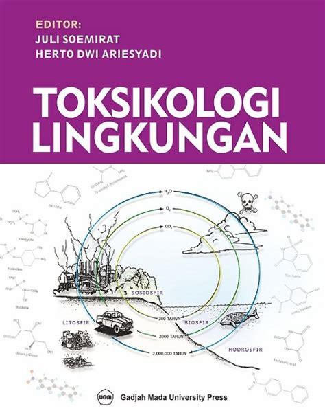 toksikologi lingkungan ugm press badan penerbit dan publikasi universitas gadjah mada
