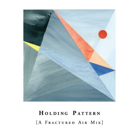 holding pattern phrase meaning mica levi fractured air