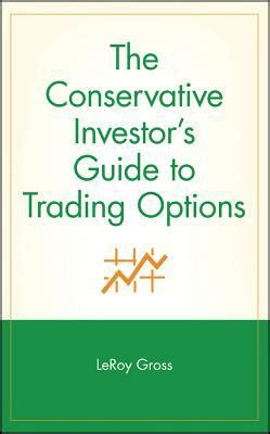 the bank investor s handbook books the conservative investor s guide to trading options by