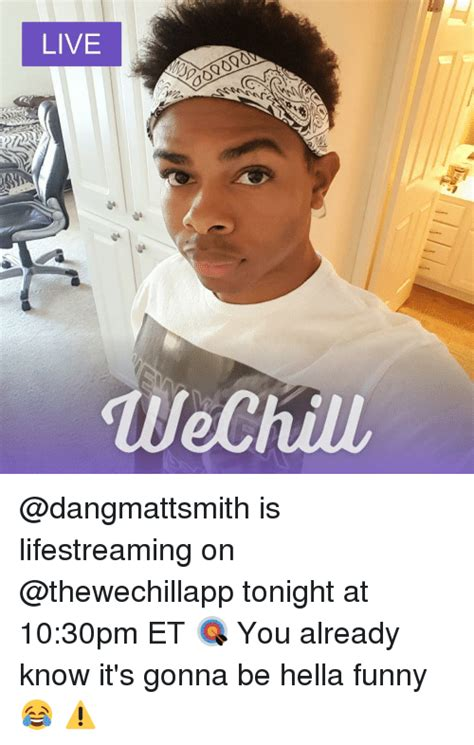 Hella Funny Memes - live wechiu is lifestreaming on tonight at 1030pm et you