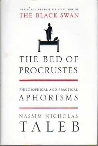the bed of procrustes 1400069971 the bed of procrustes philosophical and practical aphorisms incerto nassim nicholas taleb