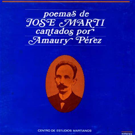 en la brecha jose marti poemas de jos 233 mart 237 cantados por amaury p 233 rez amaury p 233 rez
