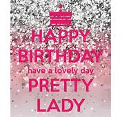 HAPPY BIRTHDAY Have A Lovely Day PRETTY LADY Poster