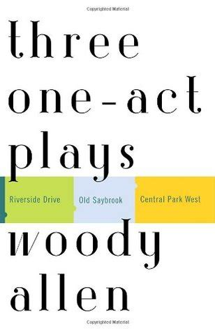 fifteen one act plays vintage three one act plays riverside drive old saybrook central park west by woody allen reviews