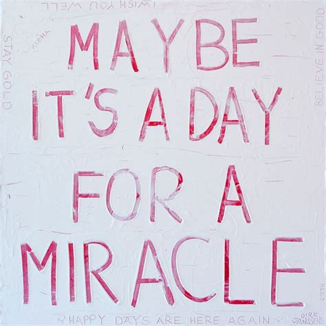 A Miracle maybe it s a day for a miracle dirk janssens