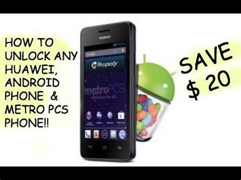 how to unlock an android phone how to unlock any huawei or android phone metro pcs phone save 20