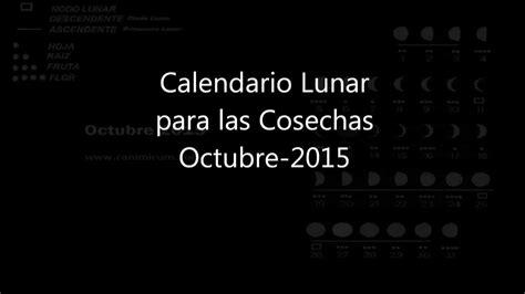 imagenes calendario lunar octubre 2015 calendario lunar para las cosechas octubre 2015 youtube
