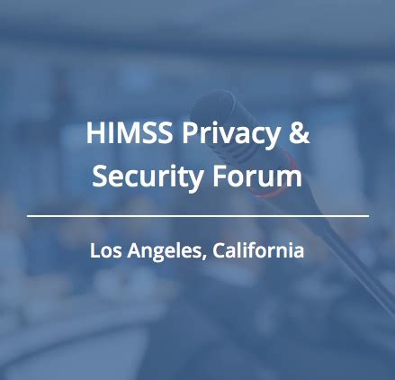 2016 himss privacy security forum los angeles