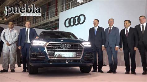 Audi Mexiko by Inauguran La Planta Audi M 233 Xico En San Jos 233 Chiapa Puebla