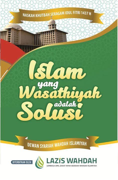 khutbah idul adha 1437 h khutbah seragam idul fitri 1437 h wahdah islamiyah