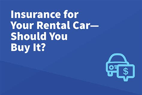 Coverage Car Insurance by Rental Car Insurance Should You Buy It Leavitt