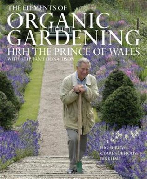Organic Gardening Books by The Elements Of Organic Gardening Highgrove Clarence