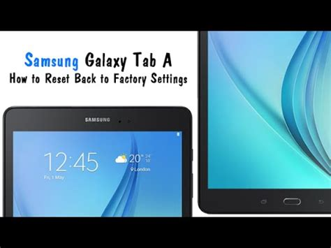 reset samsung tablet to factory settings samsung galaxy tab a how to reset back to factory