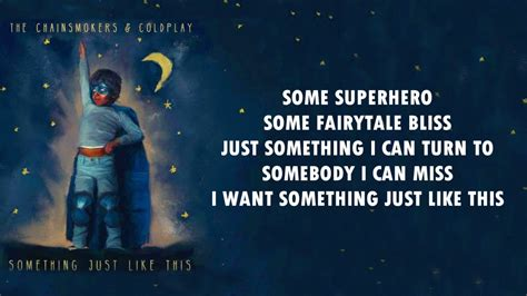 Coldplay Chainsmokers Lyrics | coldplay the chainsmokers something just like this