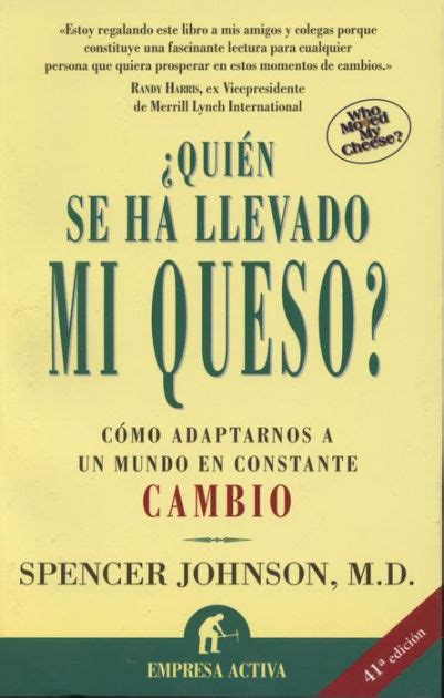 libro who moved my cheese 191 qui 233 n se ha llevado mi queso who moved my cheese by spencer johnson paperback barnes