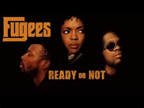 Or Not The Fugees Ready Or Not Song