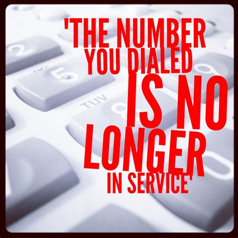 service in the number i dialed is no longer in service and that s ok