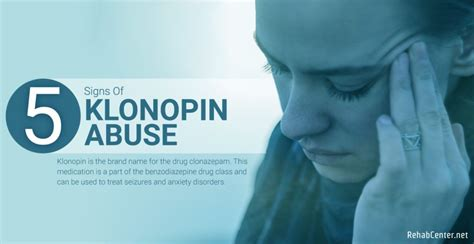 Clonazepam Detox Centers by 5 Signs Of Klonopin Abuse