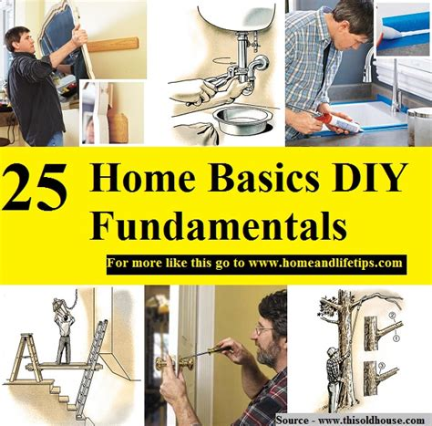 25 home basics diy fundamentals home and tips