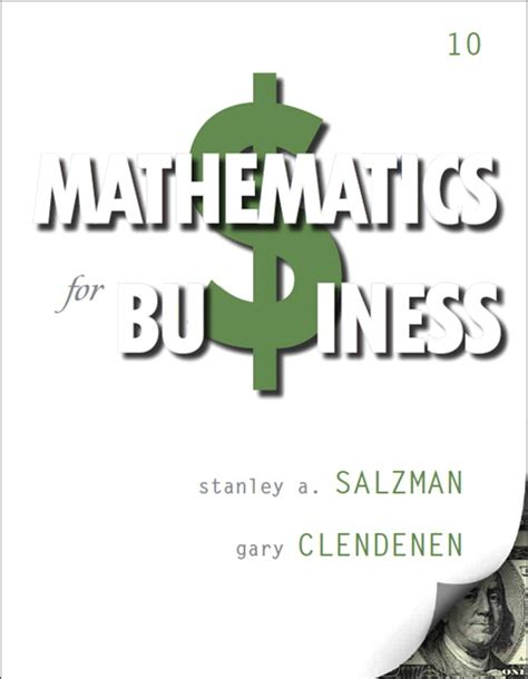 business 10th edition what s new in business books salzman clendenen mathematics for business 10th
