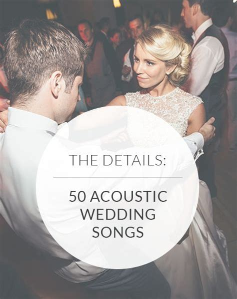 Wedding Ceremony Acoustic Songs by 50 Acoustic Wedding Songs How To Make A Modern Playlist