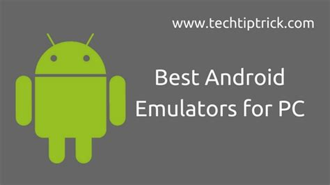 best emulator best android emulator for windows 10 pc 2017 updated