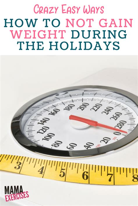12 Easy Ways Not To Put Weight During Holidays by Easy Ways How To Not Gain Weight The Holidays