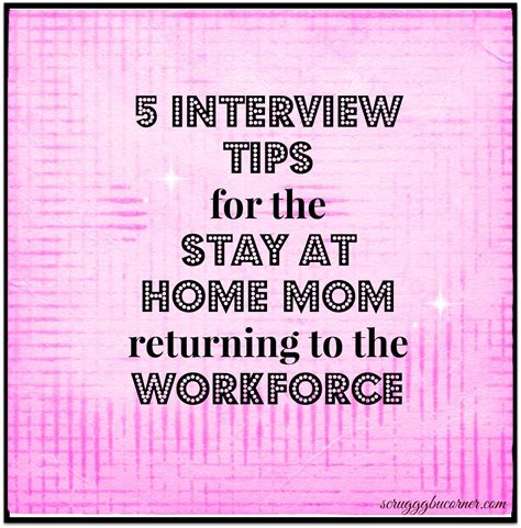 5 stay at home mom jobs so you re going back to work 5 interview tips for the