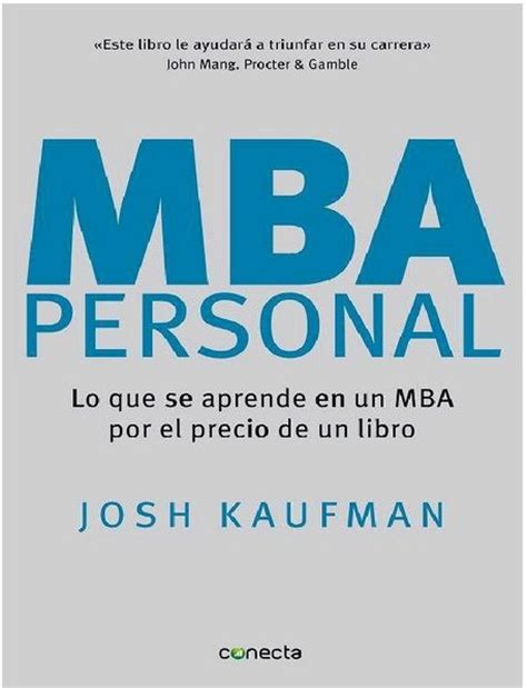 The Personal Mba Master The Of Business Pdf Free by Descarga Libro Mba Personal Josh Kaufman Pdf Espa 241 Ol