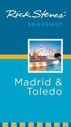 rick steves snapshot madrid toledo books rick steves snapshot madrid toledo by rick steves