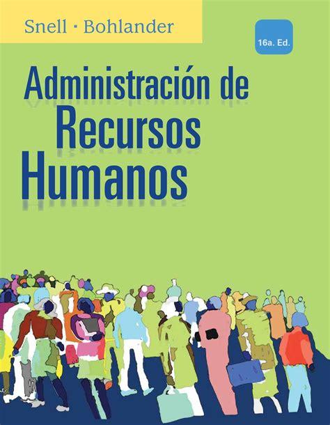libro administracion de recursos humanos administraci 243 n de recursos humanos 16a ed scott a