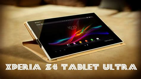 Tablet Sony Z Ultra hi tech news xperia z4 tablet ultra heavy duty tablet