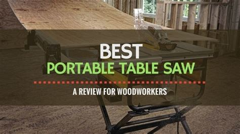 portable table saw reviews the best portable table saw review for woodworkers