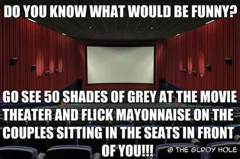 fifty shades of grey movie quotes funny 50 shades at a theater funny pictures quotes memes