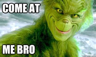Funny Grinch Memes - grinch memes super cool grinch memes