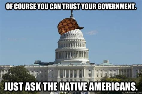 Of Course You Can Meme - of course you can trust your government just ask the