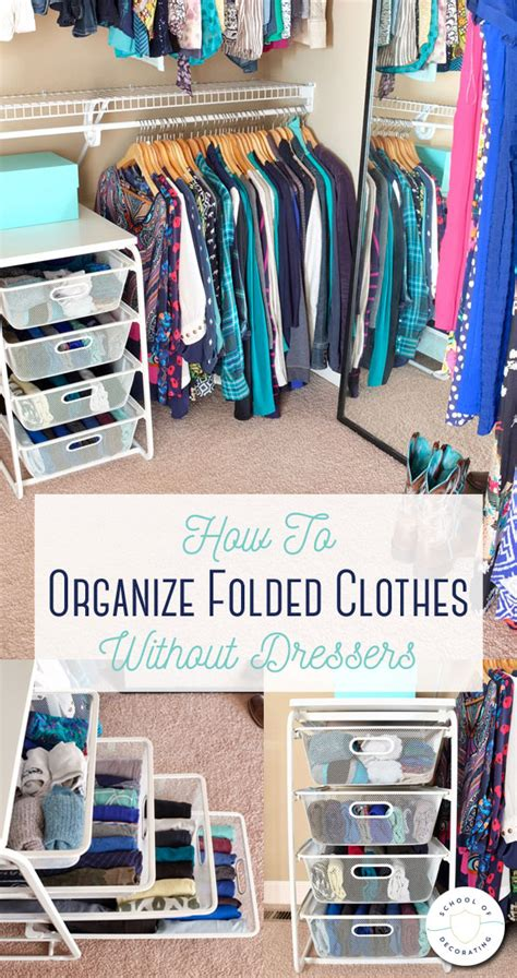 how to organize clothes without a dresser how to organize folded clothes without dressers school of decorating