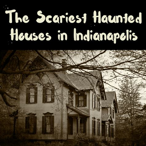 real haunted houses in indiana haunted houses in indianapolis