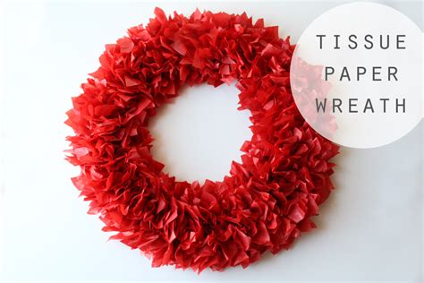 How To Make A Tissue Paper Wreath - diy wreath from tissue paper cool