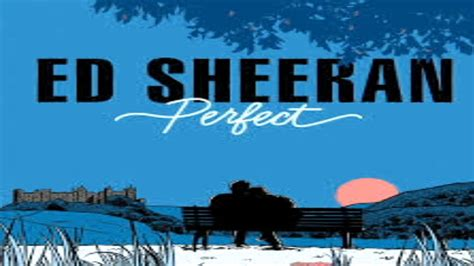 ed sheeran perfect boxca ed sheeran perfect slow version youtube