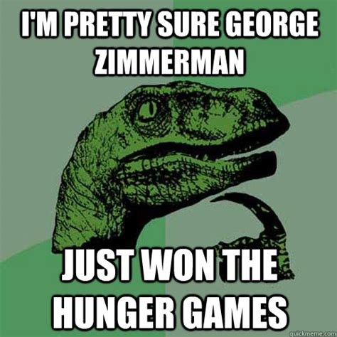 Zimmerman Memes - i m pretty sure george zimmerman just won the hunger games