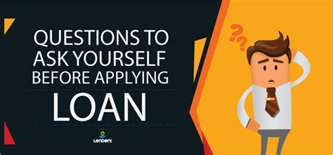 The Questions To Ask Yourself Before You Apply For A Loan Lendenclub