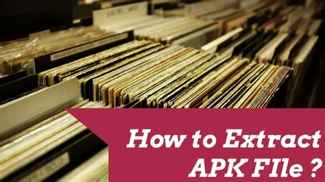 how to extract apk file in android how to extract apk file on non rooted android smartphone