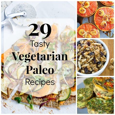the paleo easy vegetarian recipes for a paleo lifestyle books 29 tasty vegetarian paleo recipes