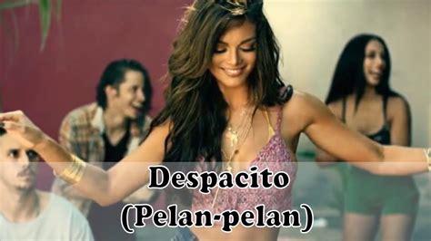 despacito bahasa indonesia arti lirik lagu despacito dalam bahasa indonesia youtube