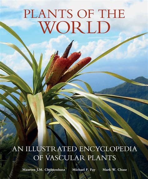 plants of the world an illustrated encyclopedia of