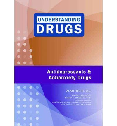 Anti Anxiety Medication Detox by Antidepressants And Antianxiety Drugs Alan Hecht