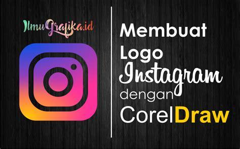 Membuat Logo Instagram | cara termudah membuat logo instagram terbaru ilmugrafika id