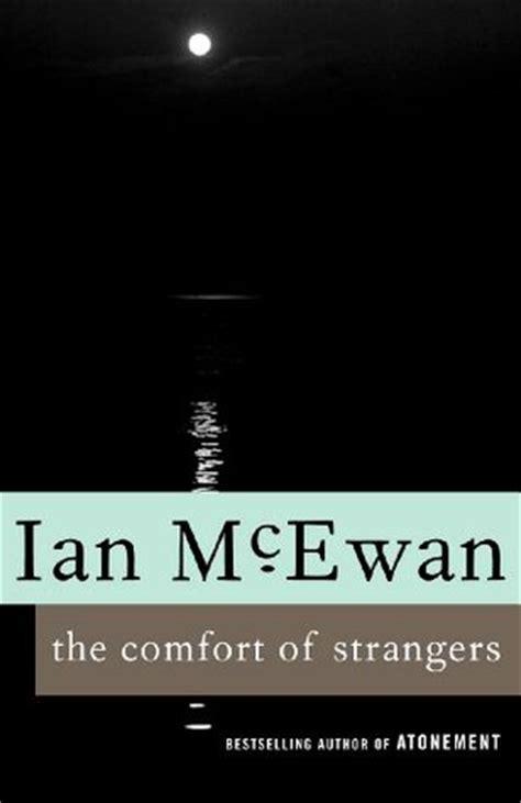 the comfort of strangers ian mcewan the comfort of strangers by ian mcewan reviews