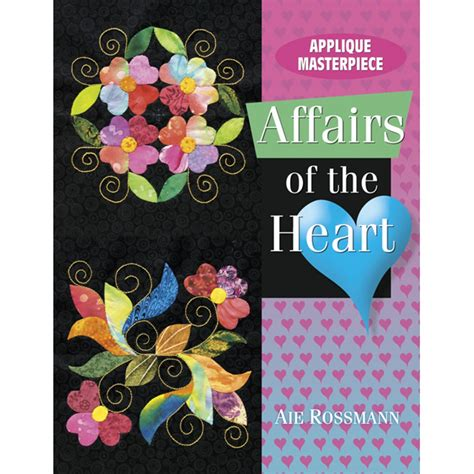 the hearts of a novel books american quilter s society applique masterpiece affairs